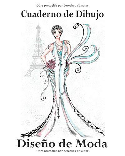 Cuaderno de Dibujo, Diseño de Moda: Libro de Bocetos Para Diseñadora Principiantes, Boceto de Mujer en Paris