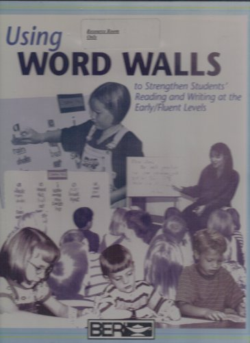 Using Word Walls to Strengthen Students' Reading and Writing at the Early/Fluent Levels with resource guide