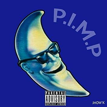 P. I. M. P.