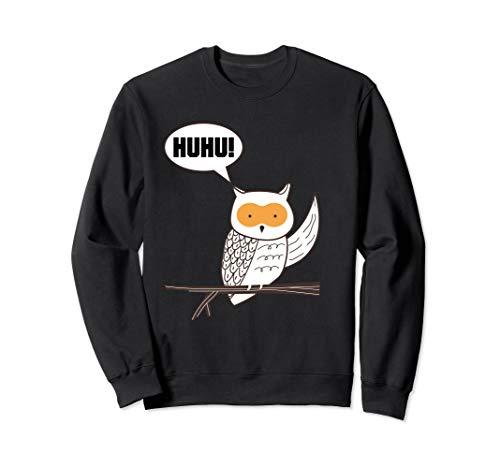 Huhu - Lustiger Eule Spruch Owl Eulen für Herren & Damen Sweatshirt