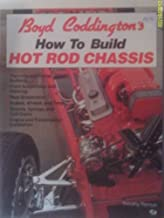 Boyd Coddington's How to Build Hot Rod Chassis