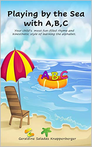 Playing by the Sea with A,B,C ( Your child's most fun-filled rhyme and kinesthetic style of learning the alphabet): Interactive and Fun Learning Alphabet Book for Children,Toddlers 3-7 years old