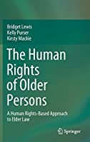 The Human Rights of Older Persons: A Human Rights-Based Approach to Elder Law