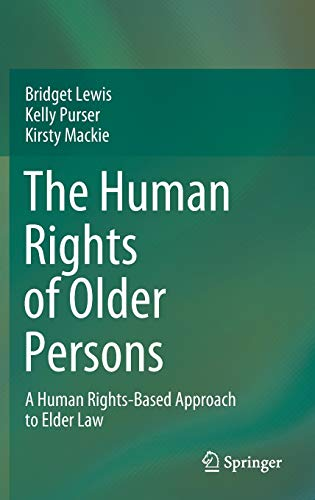 Compare Textbook Prices for The Human Rights of Older Persons: A Human Rights-Based Approach to Elder Law 1st ed. 2020 Edition ISBN 9789811567346 by Lewis, Bridget,Purser, Kelly,Mackie, Kirsty