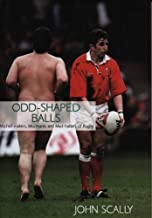 Odd-Shaped Balls: Mischief-Makers, Miscreants and Mad-Hatters of Rugby