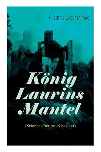 König Laurins Mantel (Science-Fiction-Klassiker): Die Unsichtbare Welt