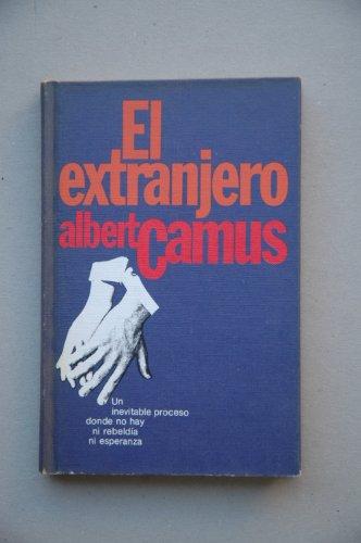 El extranjero / Albert Camus ; [traducción Bonifacio del Carril]