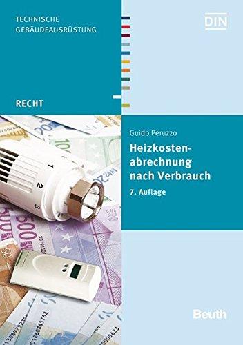 Heizkostenabrechnung nach Verbrauch: Kommentar und Anleitung für die Praxis (Beuth Recht)
