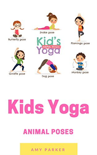 Kids Yoga More Animal Poses Ebook Parker Amy Amazon In Kindle Store
