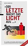 Der Letzte macht das Licht aus ...: Zu Lande, zu Wasser und in der Luft - 250 Fluchtgeschichten aus der DDR