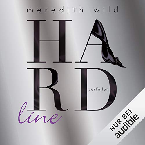 Hardline - verfallen     Hard 3              By:                                                                                                                                 Meredith Wild                               Narrated by:                                                                                                                                 Katja Hirsch                      Length: 9 hrs and 15 mins     Not rated yet     Overall 0.0