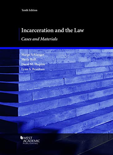 Compare Textbook Prices for Incarceration and the Law, Cases and Materials American Casebook Series 10 Edition ISBN 9781683287964 by Schlanger, Margo,Bedi, Sheila,Shapiro, David,Branham, Lynn