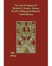The Life of Captain Sir Richard F. Burton, Volume II (of 2) (Illustrated Edition)