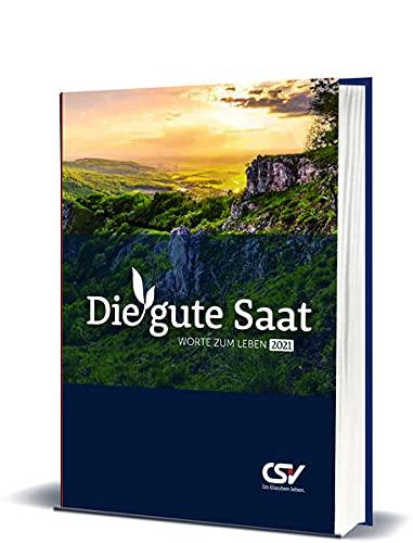 Die gute Saat 2022 - Buchkalender gebunden: Der evangelistische Kalender mit klarer biblischer Botschaft. Buchkalender