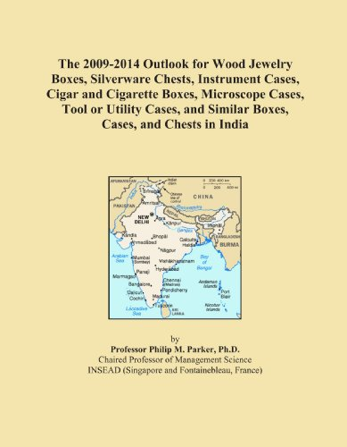 The 2009-2014 Outlook for Wood Jewelry Boxes, Silverware Chests, Instrument Cases, Cigar and Cigarette Boxes, Microscope Cases, Tool or Utility Cases, and Similar Boxes, Cases, and Chests in India