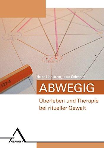 Abwegig – Überleben und Therapie bei ritueller Gewalt.