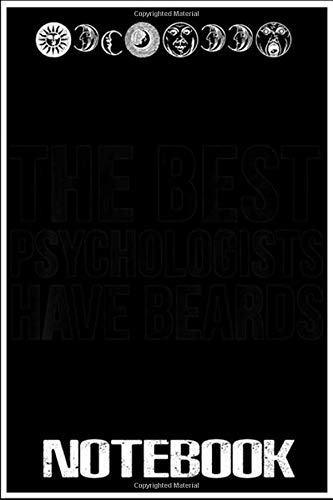 Notebook: Psychologist Funny Gift - The Best Psychologists Have Beards  notebook 100 pages 6x9 inch by XUXX Niz
