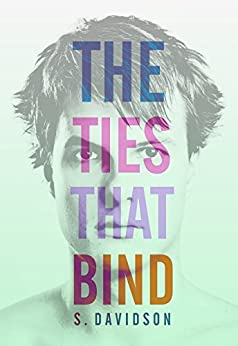The Ties That Bind by [S. Davidson]