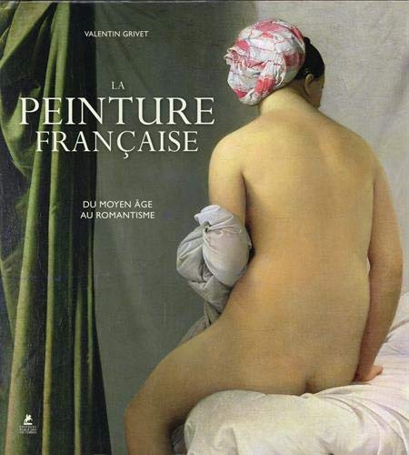 La Peinture française - Du Moyen Age au romantisme
