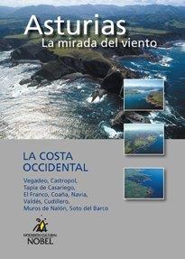 Costa occidental, la - Asturias la mirada del viento (+DVD) (Asturias Mirada Del Viento)