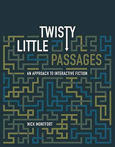 Compare Textbook Prices for Twisty Little Passages: An Approach to Interactive Fiction The MIT Press  ISBN 9780262633185 by Montfort, Nick
