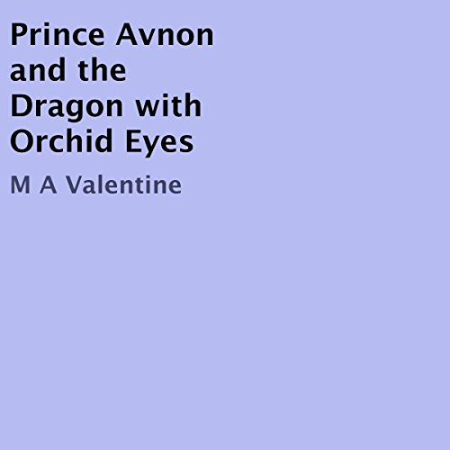 Prince Avnon and the Dragon with Orchid Eyes audiobook cover art