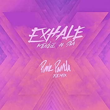 EXHALE (feat. Sia) (Pink Panda Remix)