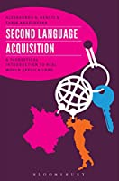 Second Language Acquisition: A Theoretical Introduction to Real-World Applications