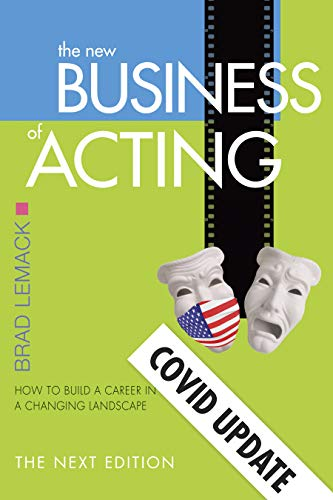 The New Business of Acting: The Next Edition - COVID Update (English Edition)