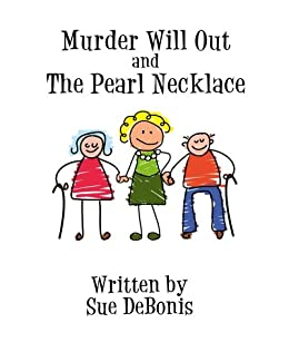 Murder Will Out and the Pearl Necklace by [Sue De Bonis, Frank De Bonis]