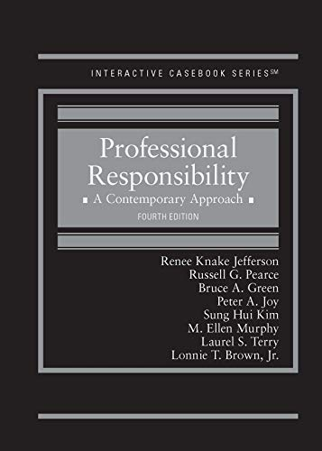 Compare Textbook Prices for Professional Responsibility: A Contemporary Approach Interactive Casebook Series 4 Edition ISBN 9781642422856 by Jefferson, Renee,Pearce, Russell,Green, Bruce,Joy, Peter,Kim, Sung,Murphy, M. Ellen,Terry, Laurel