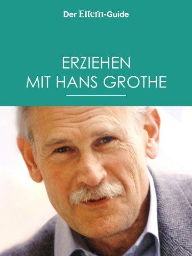 Erziehen mit Hans Grothe (ELTERN Guide 13)