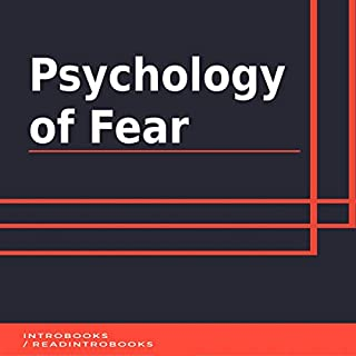 Psychology of Fear                   By:                                                                                                                                 IntroBooks                               Narrated by:                                                                                                                                 Andrea Giordani                      Length: 47 mins     Not rated yet     Overall 0.0