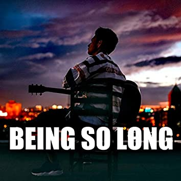 Being So Long