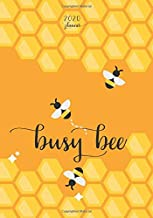 2020 Planner Busy Bee: Perfect Gift for Busy Bees: Organizer & Diary with Monthly Goal Planner & Journal Pages