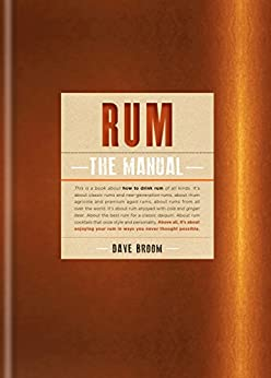 Rum The Manual by [Dave Broom]