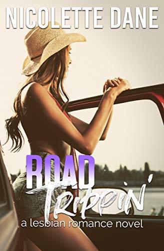 Road Trippin': A Lesbian Romance Novel