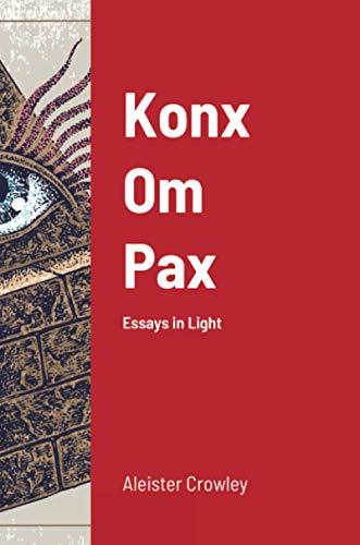 Konx Om Pax: Essays in Light