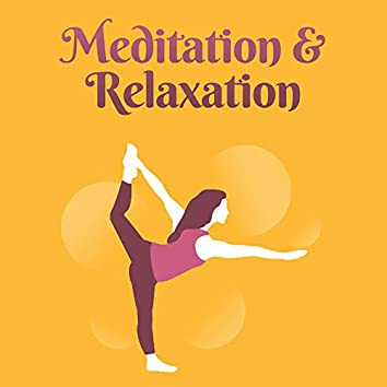 Meditation & Relaxation: Soothing Sounds to Calm Down, Deep Meditation, Ambient Yoga