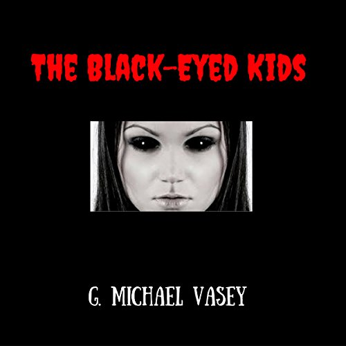 The Black Eyed Kids Audiobook By G. Michael Vasey cover art