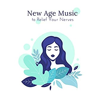 New Age Music to Relief Your Nerves: 15 Relaxing Sounds of Nature, Birds, Waves, Water Combined in the Background with the Melodies of Delicate Piano Sounds, Calm Down, Stress Relief, Feel Better