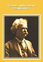 """Travels with Twain: California: An extra-large print senior reader book of edited excerpts from """"Roughing It"""" by Mark Twain plus coloring pages"""