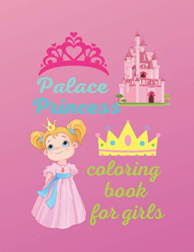 palace princess: Coloring book, Princess Palace, for young children, boys and girls, includes beautiful backgrounds, size 8.5 x 11, consisting of 50 pages