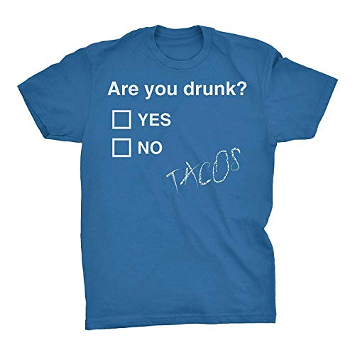 ingshihuainingxianchuangju El Alcohol Que Bebe Camisa Divertida - ¿Estás Borracho - Tacos, Medio, Zafiro
