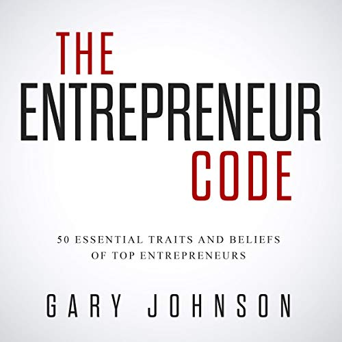 Page de couverture de The Entrepreneur Code: 50 Essential Traits and Beliefs of Top Entrepreneurs