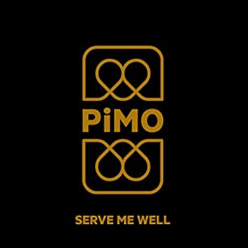 Serve Me Well