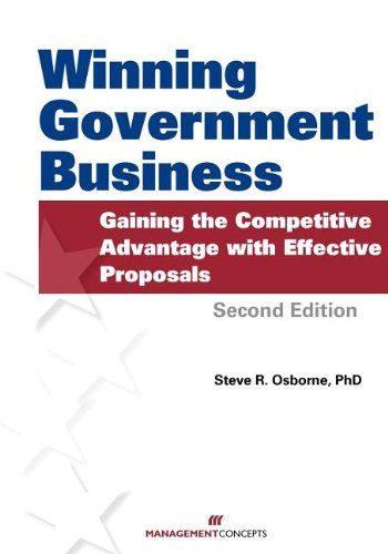 Compare Textbook Prices for Winning Government Business: Gaining the Competitive Advantage with Effective Proposals 2nd Revised ed. Edition ISBN 9781567263220 by Osborne, Steve R.