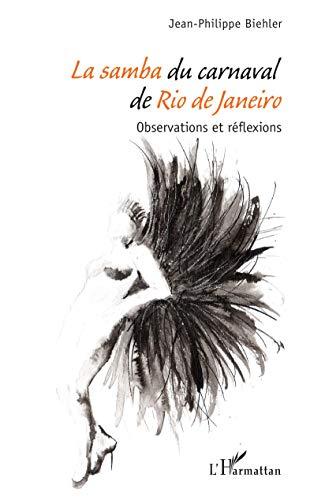 La samba du carnaval de Rio de Janeiro: Observations et réflexions (French Edition)