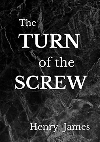 The Turn of the Screw: Henry James (Short Stories, Ghost, Horror, Classics, Literature) [Annotated] (English Edition)