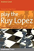 Play the Ruy Lopez: A Complete Repertoire in a Famous Opening